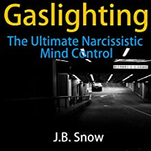 Gaslighting: The Ultimate Narcissistic Mind Control: Transcend Mediocrity, Book 131 Audiobook by J.B. Snow Narrated by Melissa Williams