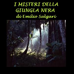 I misteri della giungla nera [The Mysteries of the Black Jungle] | [Emilio Salgari]