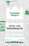 Talmudic Images (1592642950) by Adin Steinsaltz