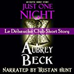 Just One Night (Le Débauché Club) | Aubrey Beck