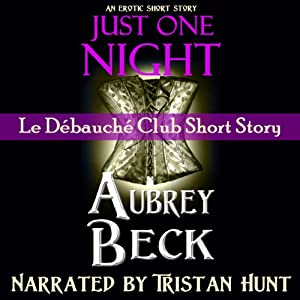 Just One Night (Le Débauché Club) Audiobook