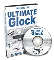 Building The Ultimate Glock