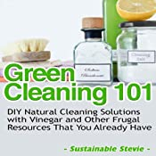 Green Cleaning 101: DIY Natural Cleaning Solutions with Vinegar and Other Frugal Resources That You Already Have | [Sustainable Stevie]