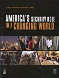 Global Strategic Assessment 2009: America&#39;s Security Role in a Changing World