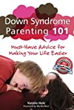 img - for Down Syndrome Parenting 101: Must-Have Advice for Making Your Life Easier book / textbook / text book