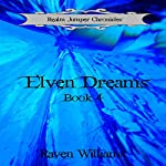 Elven Dreams: Realm Jumper Chronicles, Book 4 | Raven Williams