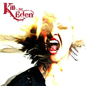 Kill for Eden [Explicit]