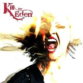 Kill for Eden [Explicit]