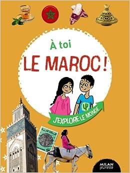 à toi le Maroc !: 9782745952028: Amazon.com: Books