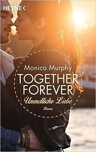 Monica Murphy - Together Forever - Unendliche Liebe