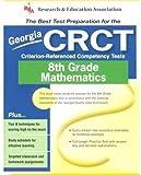 Georgia CRCT Grade 8 Math (REA) - The Best Test Prep for GA Grade 8 Math (Georgia CRCT Test Preparation) (0738600199) by Editors of REA