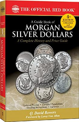 A Guide Book of Morgan Silver Dollars: Complete Source for History, Grading, and Prices par Q. David Bowers