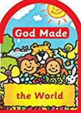 NO AUTHOR GOD MADE: THE WORLD (God Made - board books)