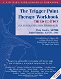 img - for The Trigger Point Therapy Workbook: Your Self-Treatment Guide for Pain Relief by Davies NCTMB, Clair, Davies CMTPT LMT, Amber (2013) Paperback book / textbook / text book