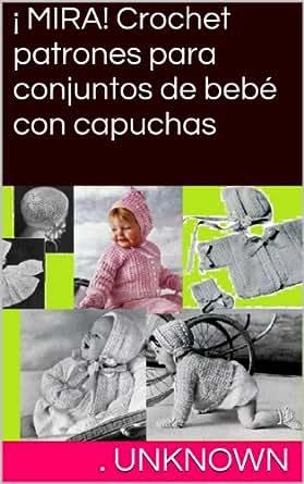 Amazon.com: ¡ MIRA! Crochet patrones para conjuntos de bebé con