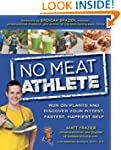 No Meat Athlete: Run on Plants and Di...