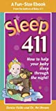 img - for Sleep 411: How to Help Your Baby Sleep Through the Night! A fun-size book from the authors of BABY 411, Denise Fields and Dr. Ari Brown book / textbook / text book