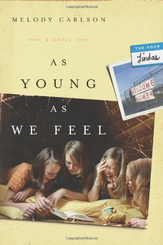 Image of As Young As We Feel: A Novel (The Four Lindas)