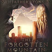 The Forgotten Mountain: The Collectors' Society, Book 3 | Livre audio Auteur(s) : Heather Lyons Narrateur(s) : Gemma Dawson