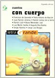 img - for Cuentos con cuerpo / Stories with A Body (Letra Grande / Large Print) (Spanish Edition) book / textbook / text book