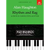 Rhythm and Rag (16 pieces in various popular styles): Easier Piano Pieces 75 (Easier Piano Pieces (ABRSM))by Alan Haughton
