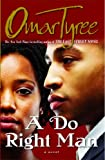 A Do Right Man (0684848031) by Tyree, Omar
