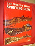 img - for The World's Finest Sporting Guns book / textbook / text book