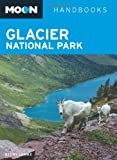 Glacier National Park (Moon Handbooks)
