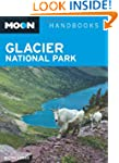 Glacier National Park (Moon Handbooks...