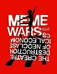 Meme Wars: The Creative Destruction o...
