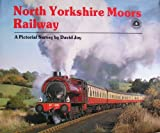 North Yorkshire Moors Railway: A Pictorial Survey