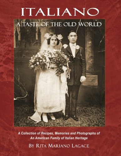 Italiano: A Taste of the Old World by Rita Mariano Lagace