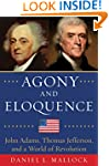 Agony and Eloquence: John Adams, Thom...