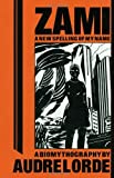 By Audre Lorde Zami: A New Spelling of My Name - A Biomythography (Crossing Press Feminist Series) (First) [Paperback]