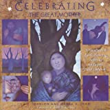 Celebrating the Great Mother: A Handbook of Earth-Honoring Activities for Parents and Children ~ Maura D. Shaw