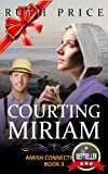 img - for Courting Miriam (Out of Darkness - Amish Connections 3 (An Amish of Lancaster County Saga)) book / textbook / text book