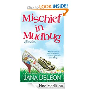 Kindle Daily Book Deal: Mischief in Mudbug (Ghost-in-Law Mystery/Romance Series), by Jana DeLeon. Publisher: Love Spell (September 29, 2009)