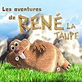 echange, troc Rene La Taupe - Les Aventures De René La Taupe (Nouvelle Version)