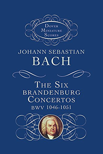 The Six Brandenburg Concertos (Dover Miniature Scores)