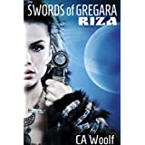 The Swords of Gregara - Riza ~ CA Woolf
