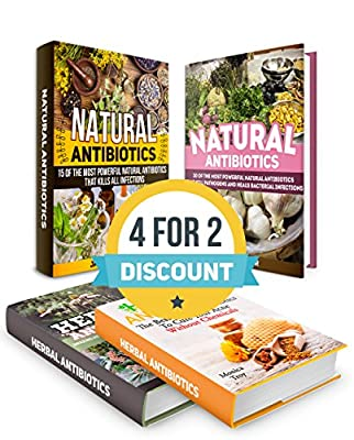 Natural Antibiotics Box Set: 40+ the Most Powerful Herbal Antibiotics That Kills All Bacterial Infections and Pathogens and Cure Acne Without Chemicals ... home remedies, medicinal plants)