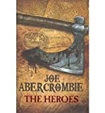 [ THE HEROES BY ABERCROMBIE, JOE](AUTHOR)HARDBACK Joe Abercrombie