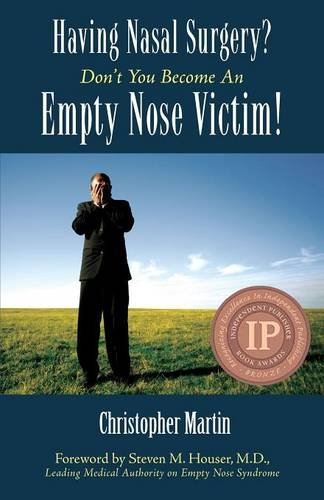 Having Nasal Surgery? Don't You Become an Empty Nose Victim!