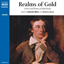 Realms of Gold Audiobook by John Keats Narrated by Samuel West, Matthew Marsh