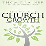 The Book of Church Growth (0805418725) by Rainer, Thom S.
