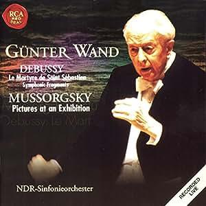 Mussorgsky: Bilder einer Ausstellung / Debussy: Le martyre de Saint Sébastien