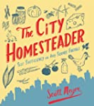 The City Homesteader: Self-Sufficienc...