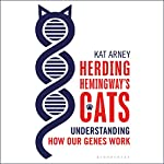 Herding Hemingway's Cats: Understanding How Our Genes Work | Kat Arney