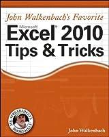 John Walkenbach's Favorite Excel 2010 Tips and Tricks