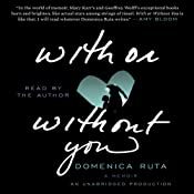 With or Without You: A Memoir | [Domenica Ruta]